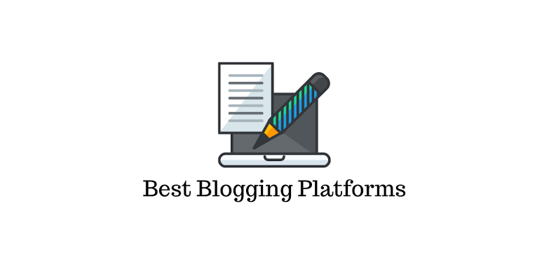 The Best Blogging Platforms Available Online